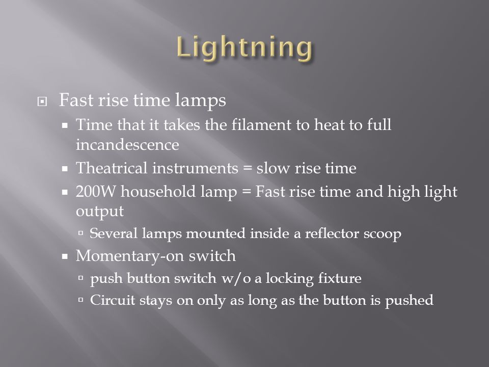 Lightning Fast rise time lamps