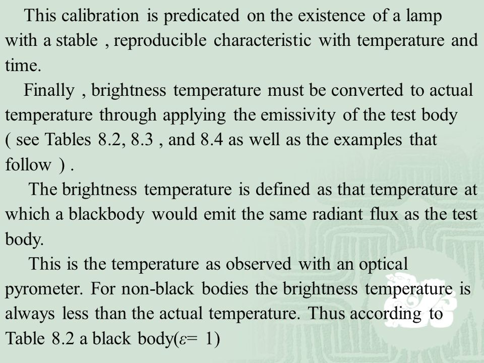 This calibration is predicated on the existence of a lamp with a stable , reproducible characteristic with temperature and time.