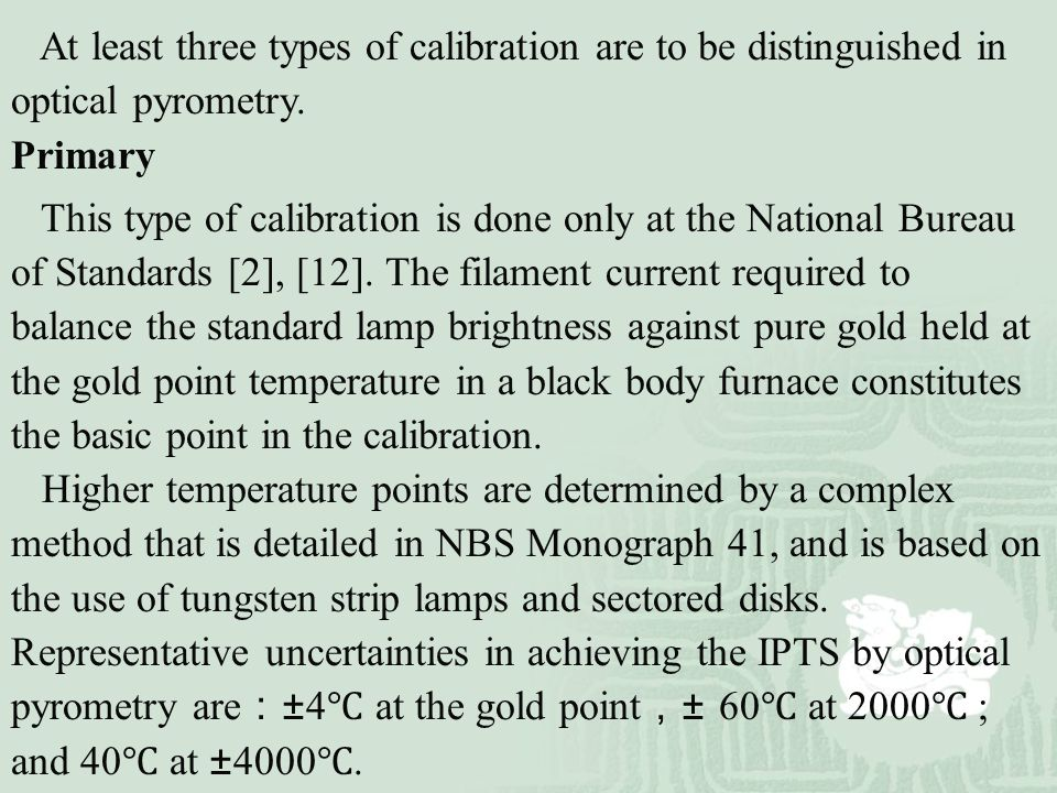 At least three types of calibration are to be distinguished in optical pyrometry.