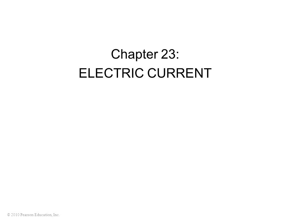 Chapter 23: ELECTRIC CURRENT