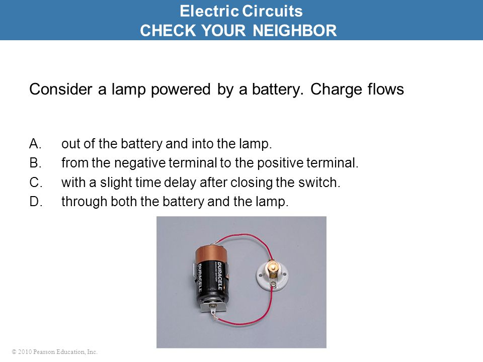 Consider a lamp powered by a battery. Charge flows