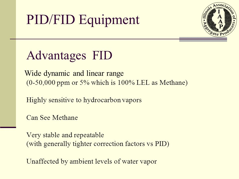 PID/FID Equipment Advantages FID Wide dynamic and linear range
