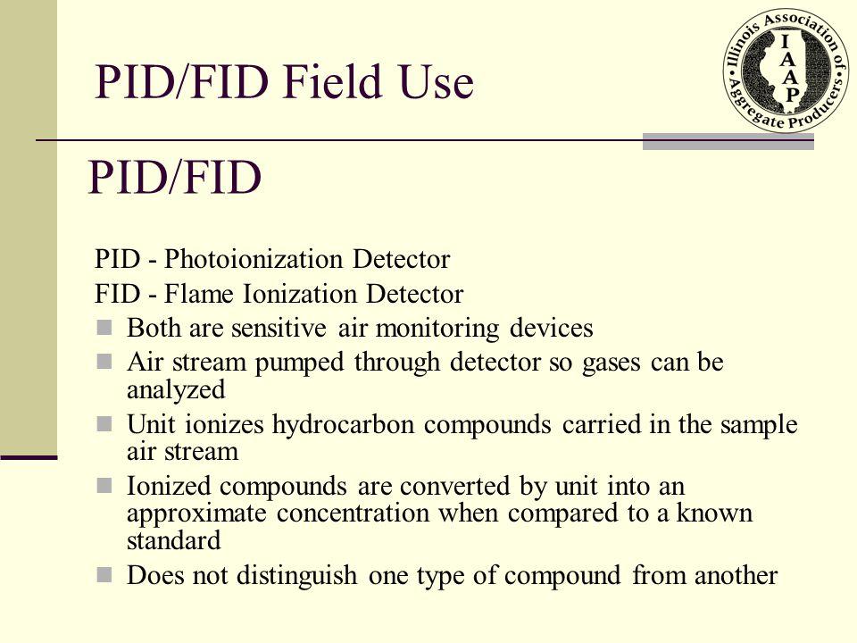 PID/FID Field Use PID/FID PID - Photoionization Detector