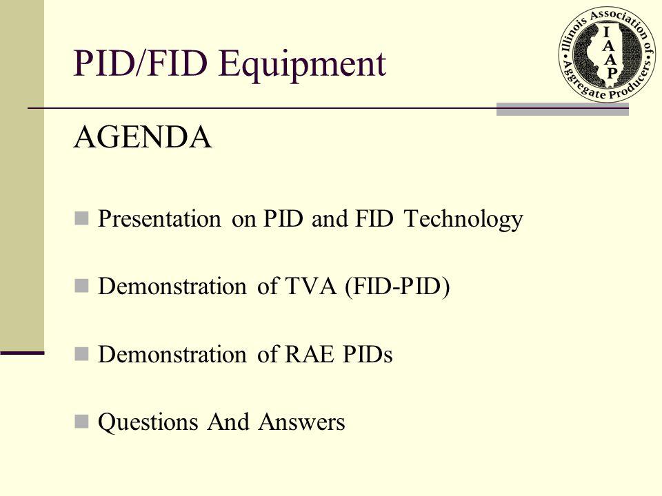 PID/FID Equipment AGENDA Presentation on PID and FID Technology