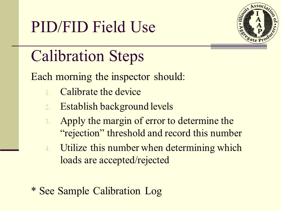 PID/FID Field Use Calibration Steps Each morning the inspector should: