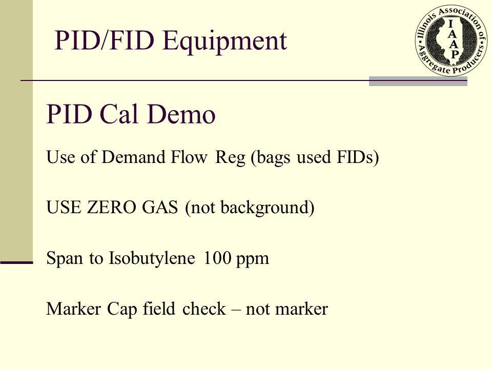 PID/FID Equipment PID Cal Demo Use of Demand Flow Reg (bags used FIDs)