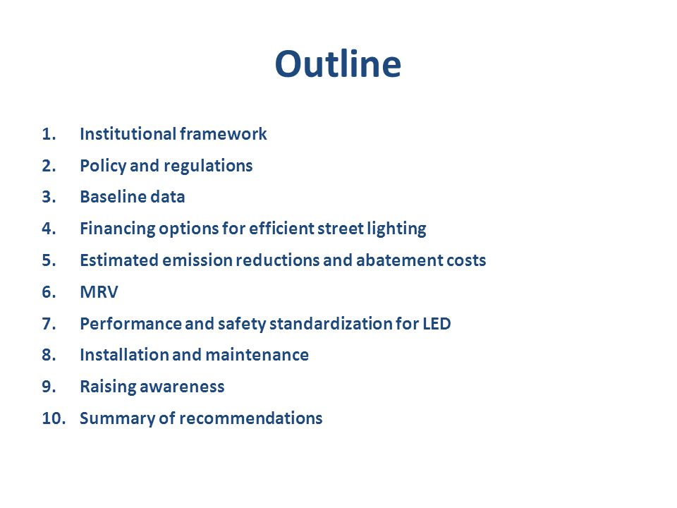 Outline Institutional framework Policy and regulations Baseline data