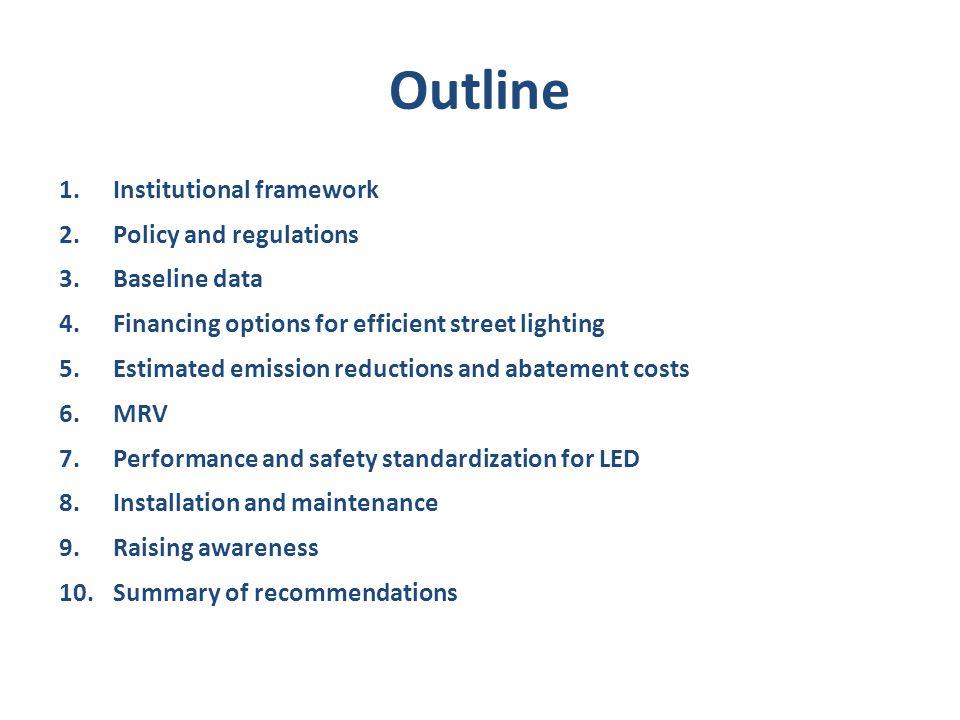 Outline Institutional framework Policy and regulations Baseline data