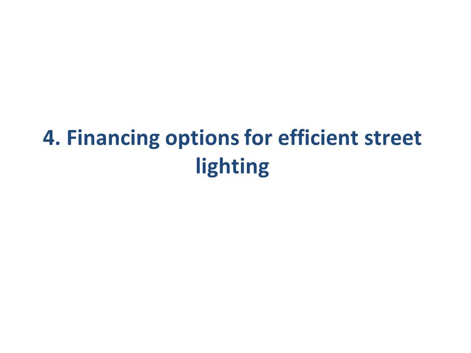 4. Financing options for efficient street lighting