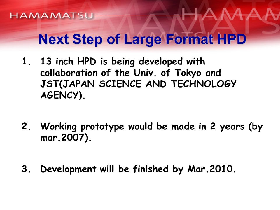 Next Step of Large Format HPD