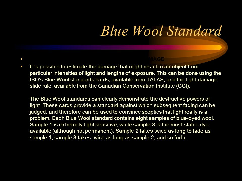 Blue Wool Standard PRACTICAL TIPS FOR ESTIMATING LIGHT DAMAGE