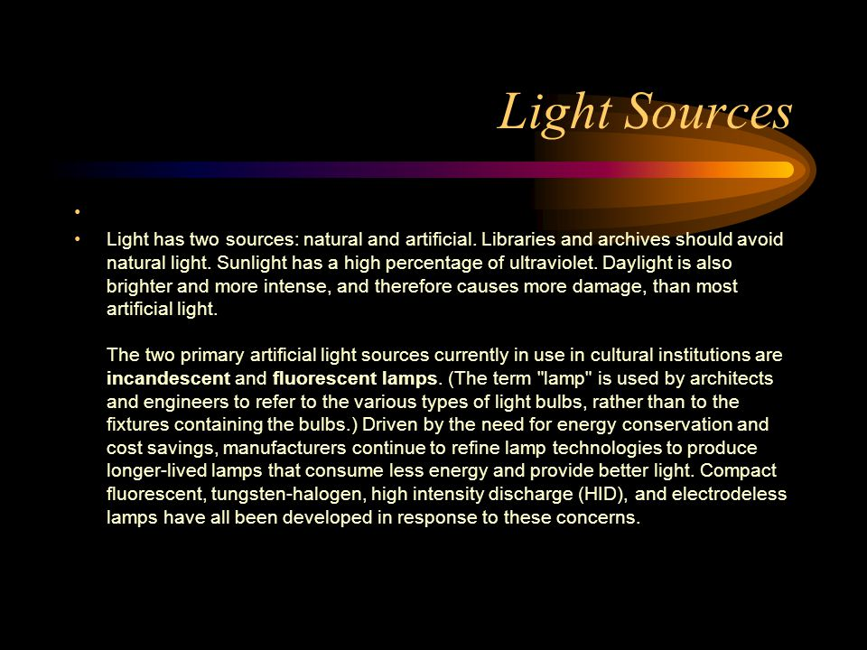 Light Sources SOURCES OF LIGHT
