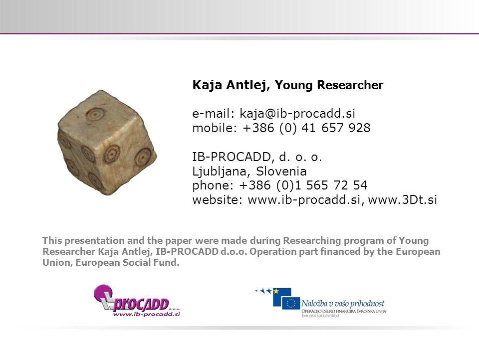 Kaja Antlej, Young Researcher e-mail: kaja@ib-procadd.si