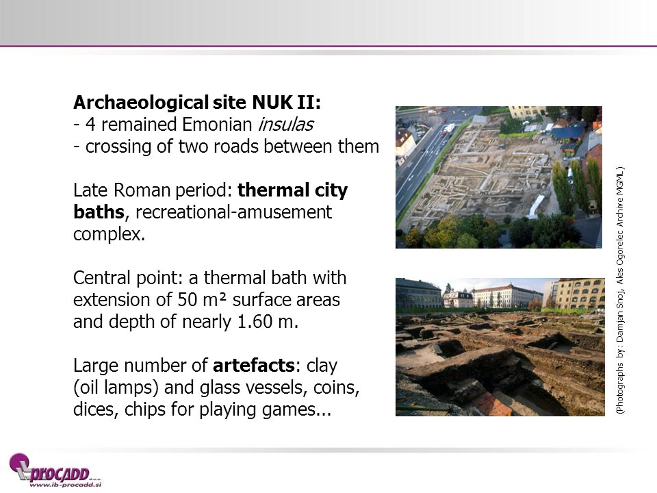 Archaeological site NUK II: - 4 remained Emonian insulas