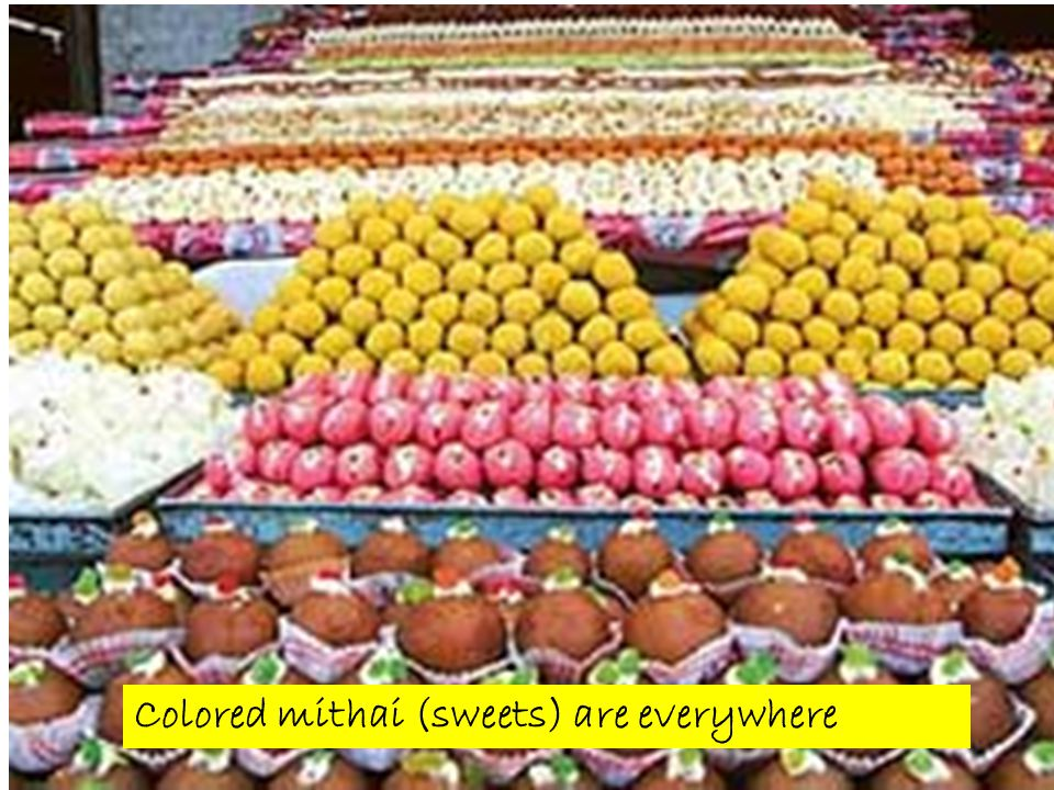 Colored mithai (sweets) are everywhere