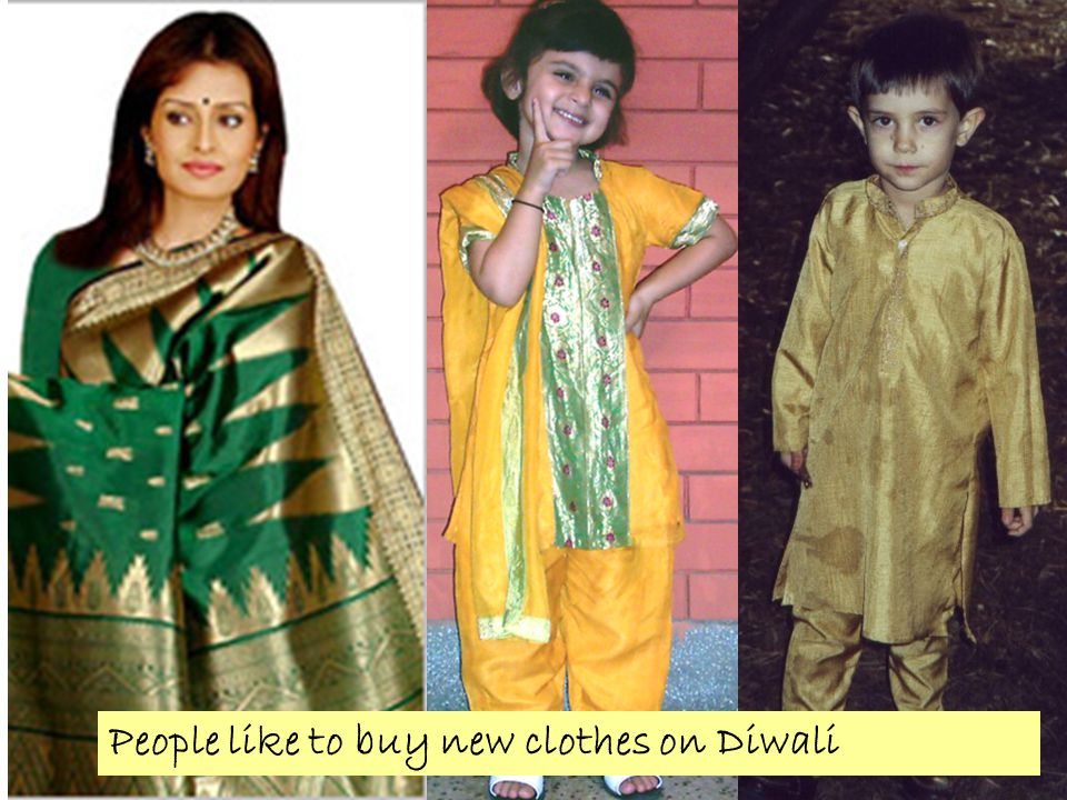 People like to buy new clothes on Diwali