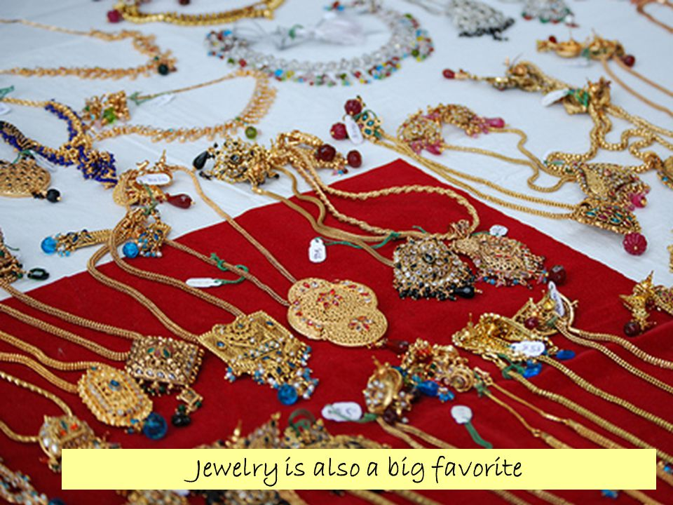 Jewelry is also a big favorite