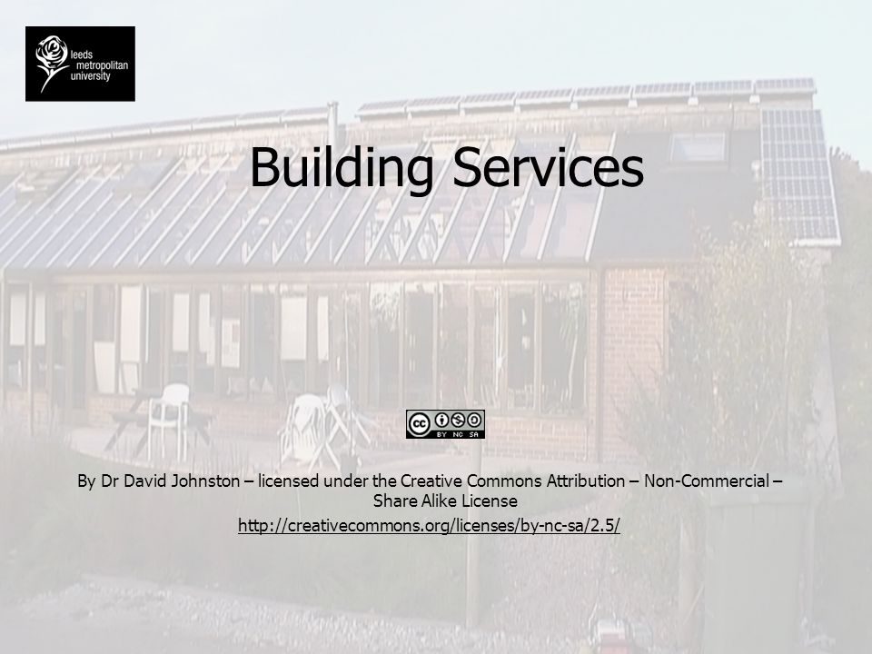 Building Services By Dr David Johnston – licensed under the Creative Commons Attribution – Non-Commercial – Share Alike License.