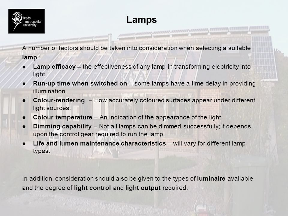 Lamps A number of factors should be taken into consideration when selecting a suitable. lamp :