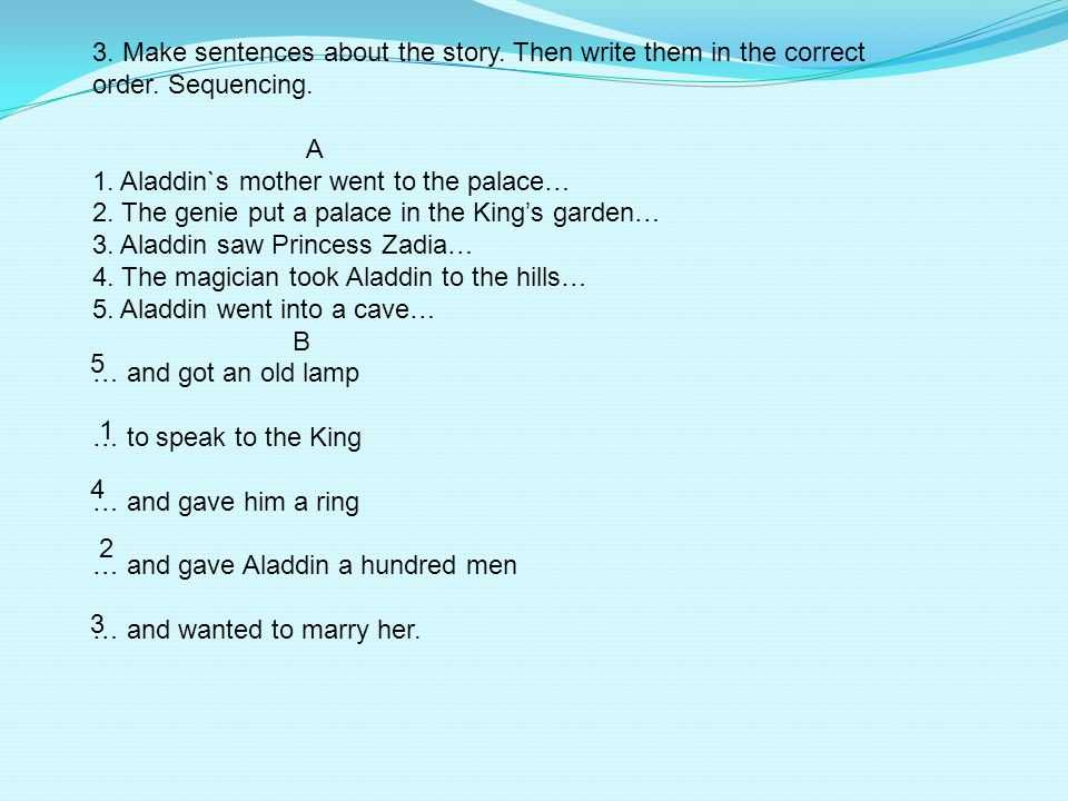 3. Make sentences about the story. Then write them in the correct order. Sequencing.