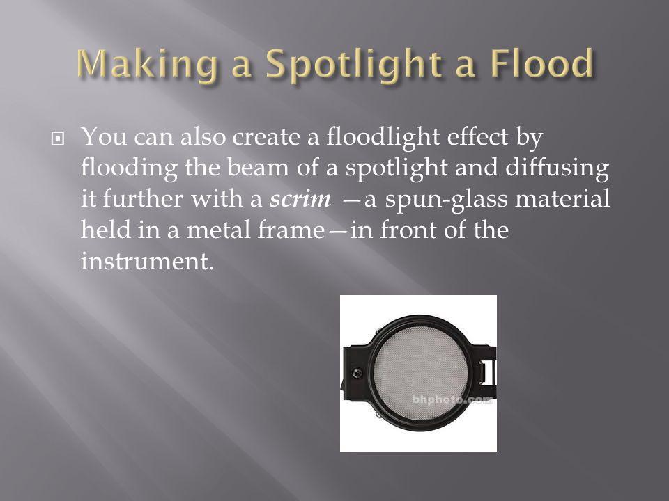 Making a Spotlight a Flood
