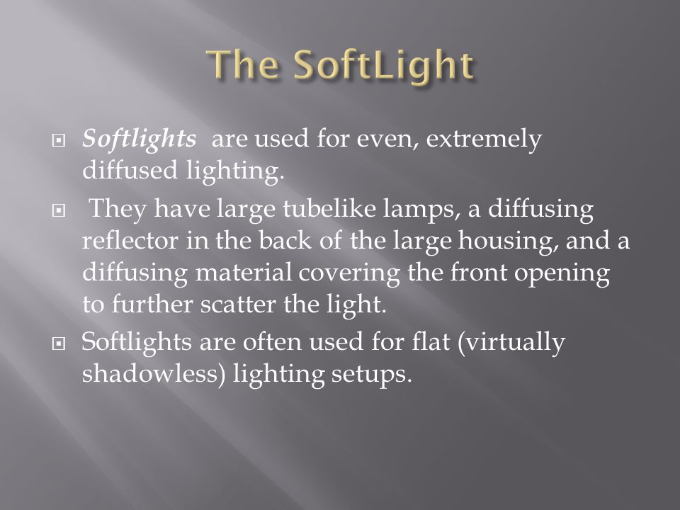 The SoftLight Softlights are used for even, extremely diffused lighting.