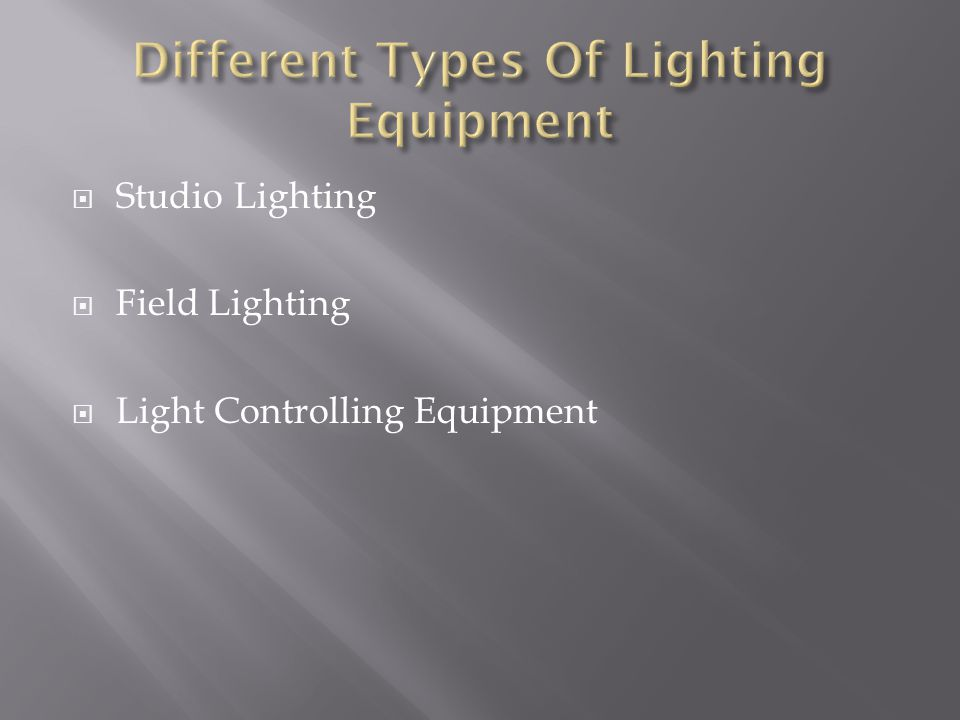 Different Types Of Lighting Equipment