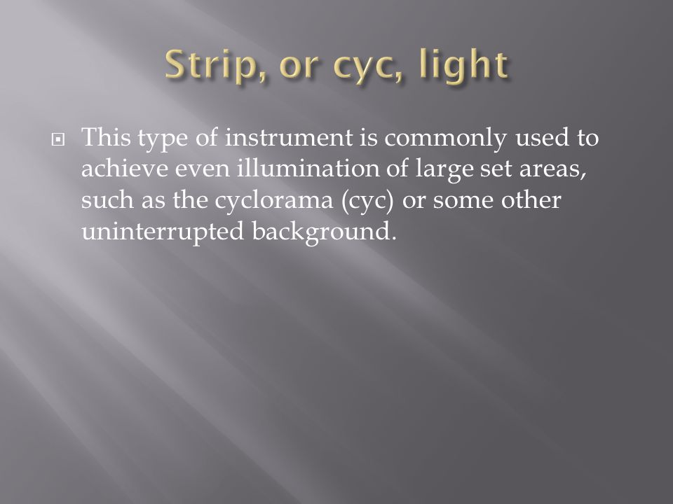 Strip, or cyc, light