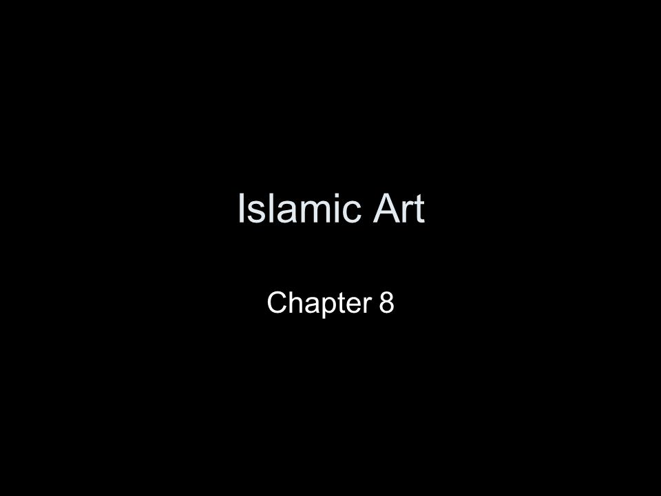 Islamic Art Chapter 8