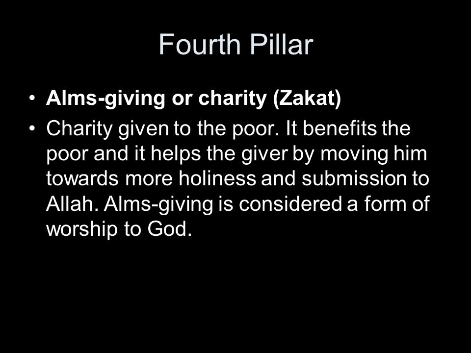 Fourth Pillar Alms-giving or charity (Zakat)