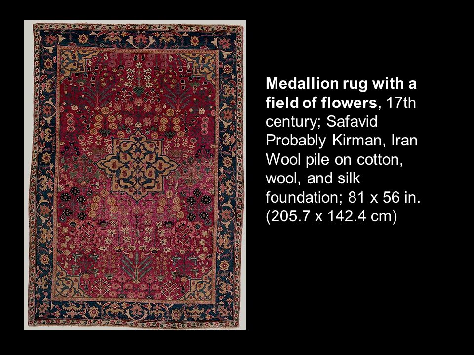 Medallion rug with a field of flowers, 17th century; Safavid Probably Kirman, Iran Wool pile on cotton, wool, and silk foundation; 81 x 56 in.