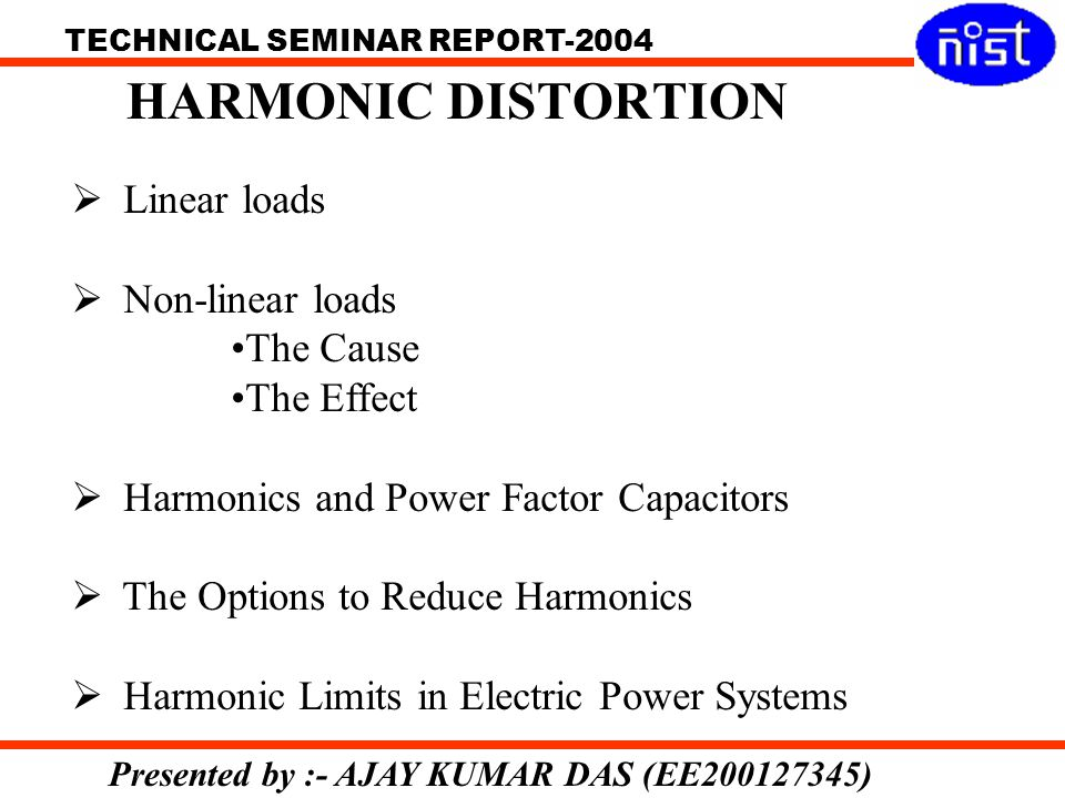 HARMONIC DISTORTION Linear loads Non-linear loads The Cause The Effect