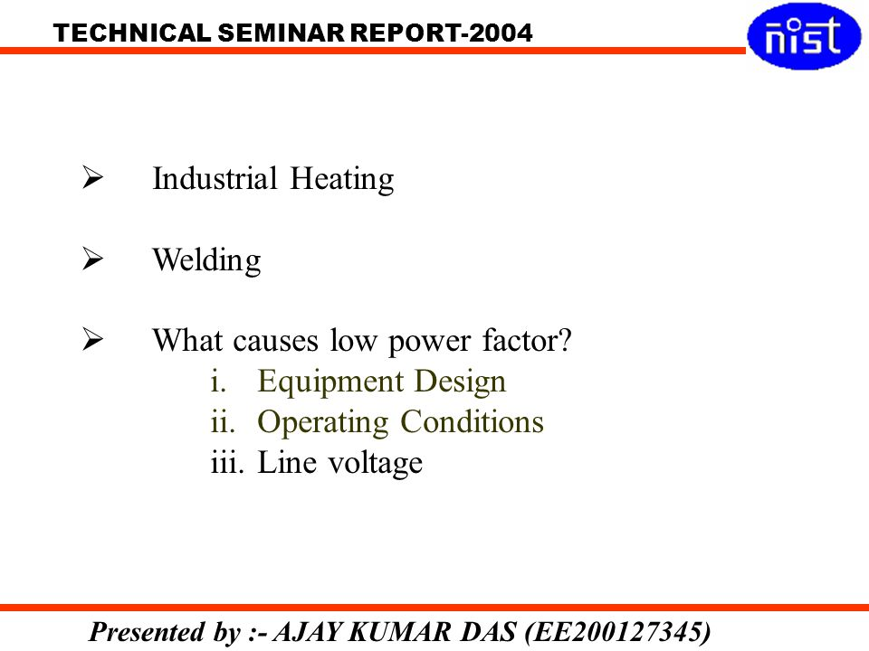 Industrial Heating Welding. What causes low power factor Equipment Design. Operating Conditions.
