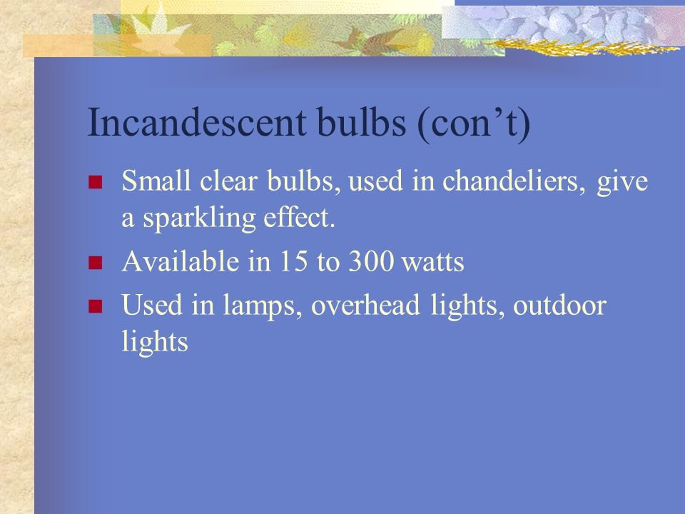 Incandescent bulbs (con't)