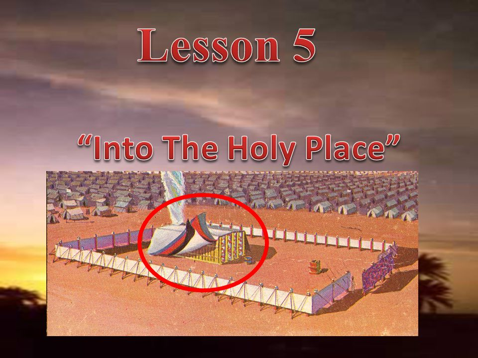 Lesson 5 Into The Holy Place
