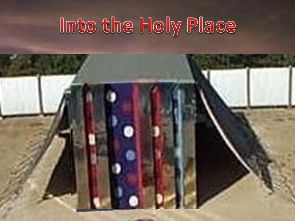Into the Holy Place Into the Holy Place