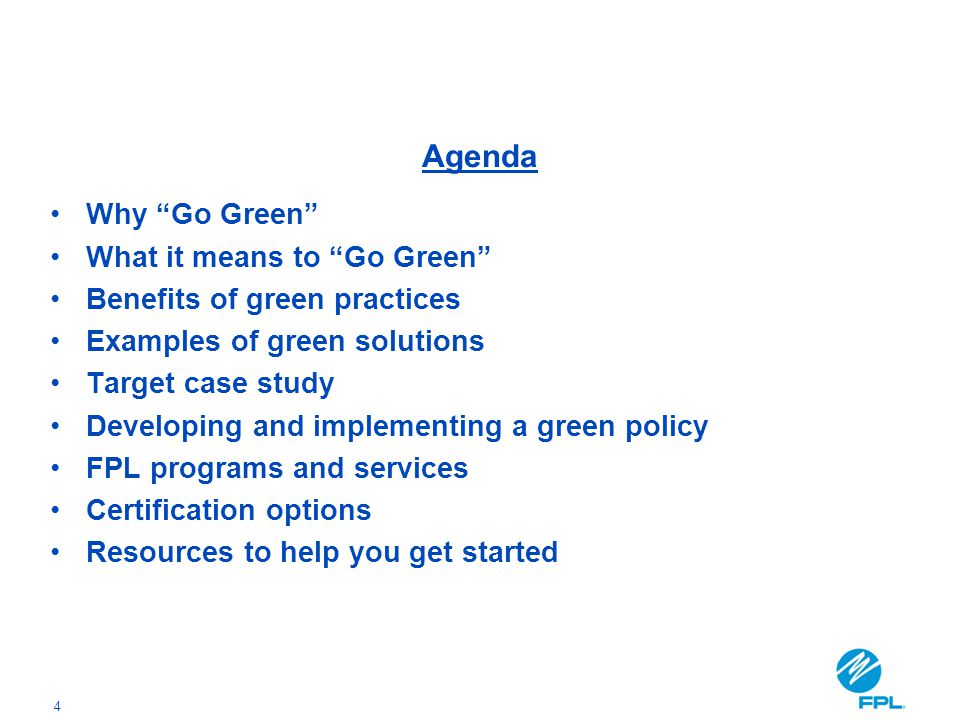 Agenda Why Go Green What it means to Go Green
