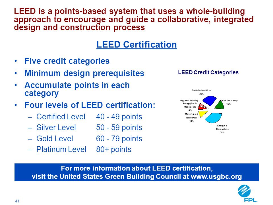 LEED is a points-based system that uses a whole-building approach to encourage and guide a collaborative, integrated design and construction process
