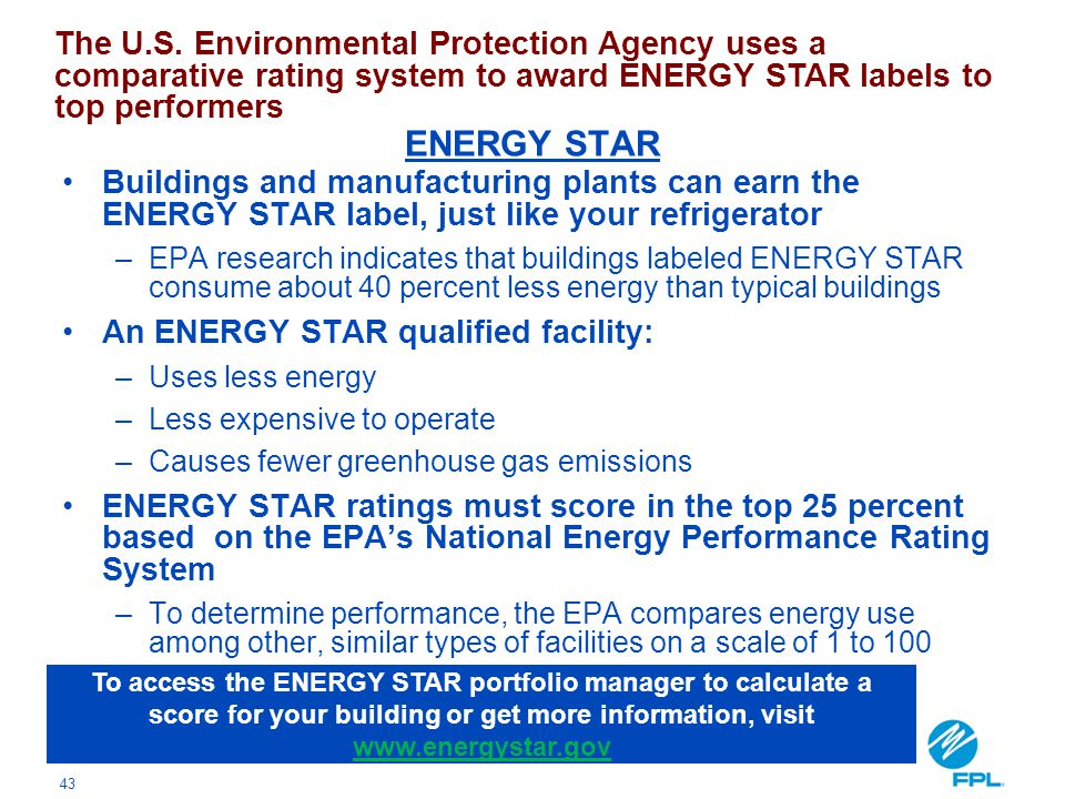 The U.S. Environmental Protection Agency uses a comparative rating system to award ENERGY STAR labels to top performers