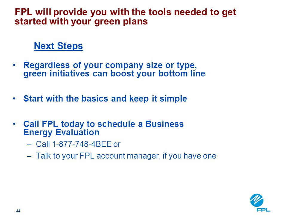 FPL will provide you with the tools needed to get started with your green plans