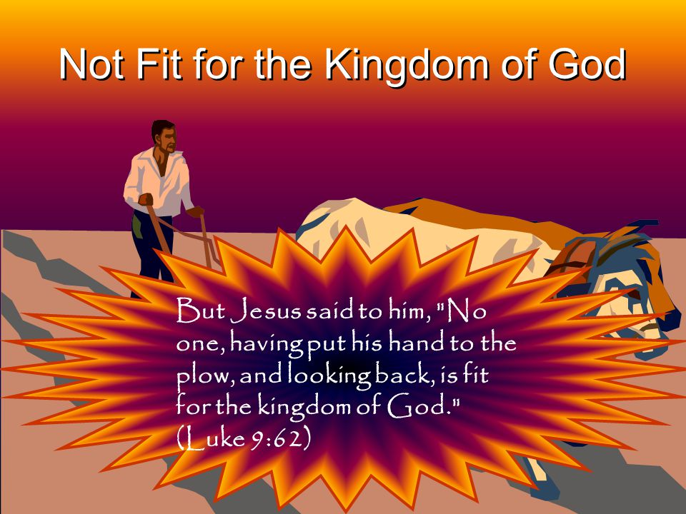 Not Fit for the Kingdom of God