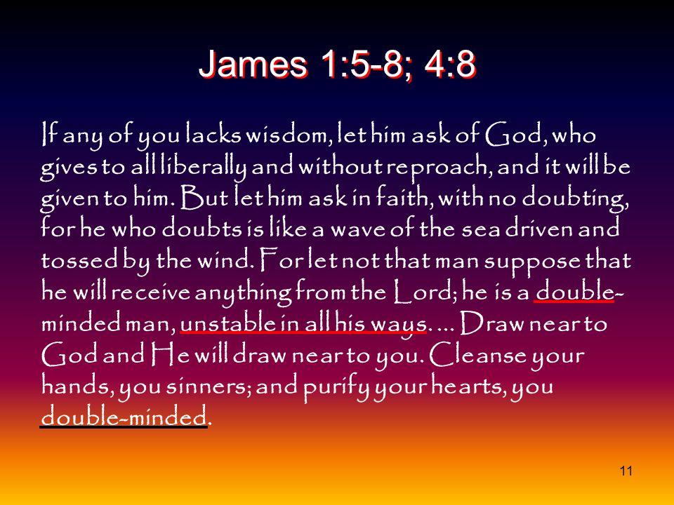 James 1:5-8; 4:8