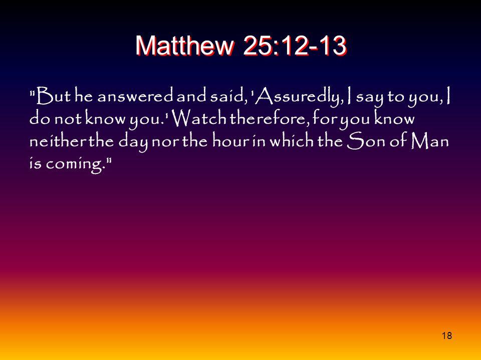 Matthew 25:12-13