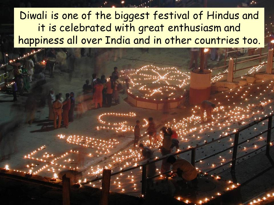 Diwali is one of the biggest festival of Hindus and it is celebrated with great enthusiasm and happiness all over India and in other countries too.