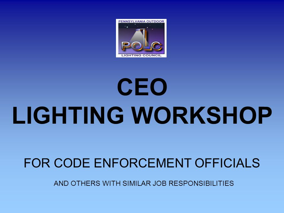CEO LIGHTING WORKSHOP FOR CODE ENFORCEMENT OFFICIALS