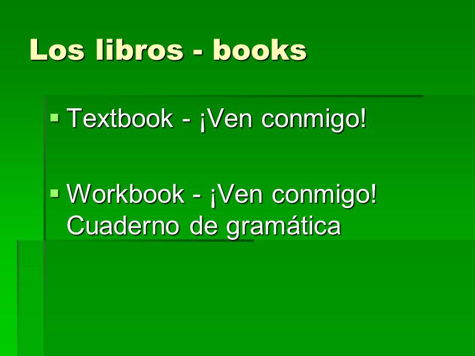 Los libros - books Textbook - ¡Ven conmigo!