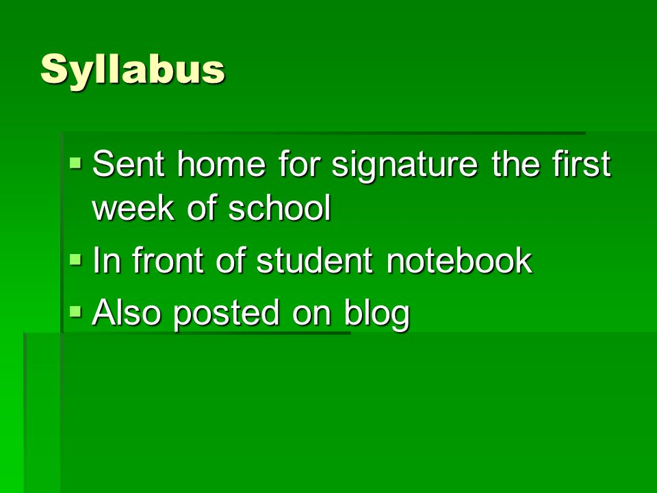 Syllabus Sent home for signature the first week of school