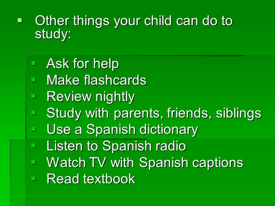 Other things your child can do to study: