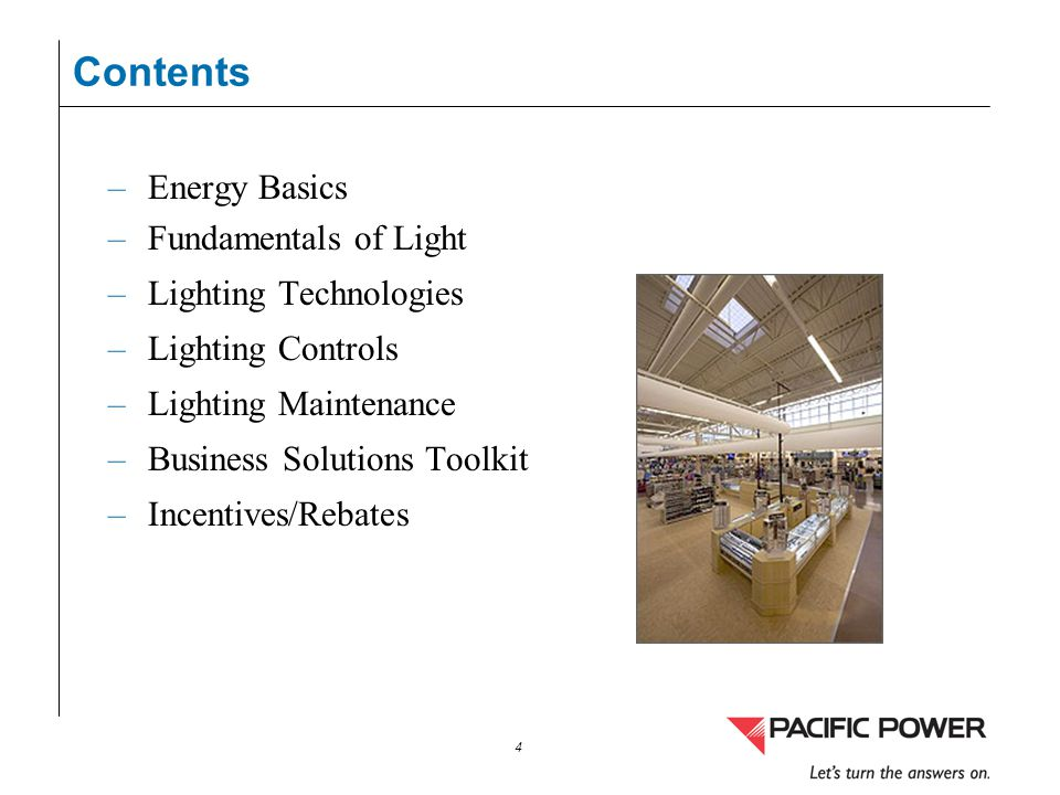 Contents Energy Basics Fundamentals of Light Lighting Technologies