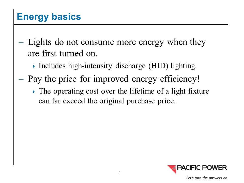 Lights do not consume more energy when they are first turned on.